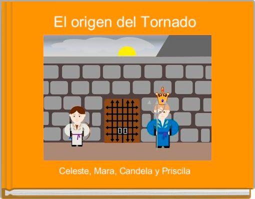 El origen del Tornado