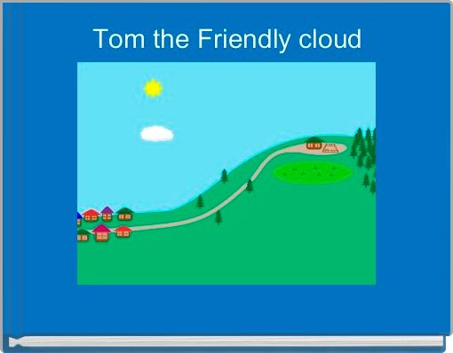 Tom the Friendly cloud
