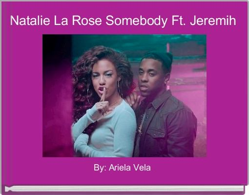 Natalie La Rose Somebody Ft. Jeremih