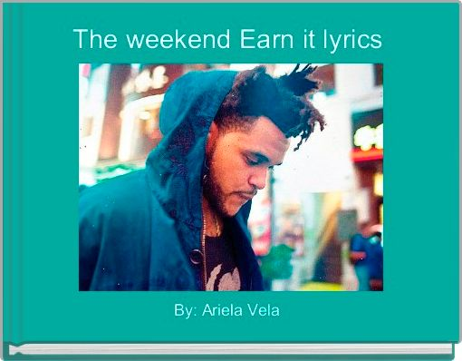 The weekend Earn it lyrics