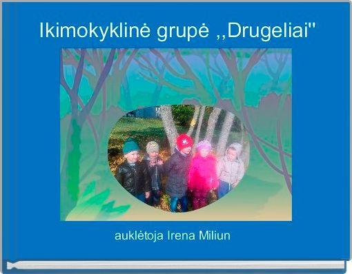 Ikimokyklinė grupė ,,Drugeliai''