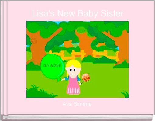 Lisa's New Baby Sister