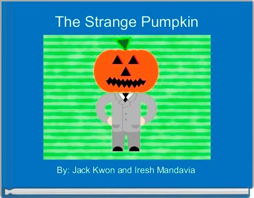 The Strange Pumpkin
