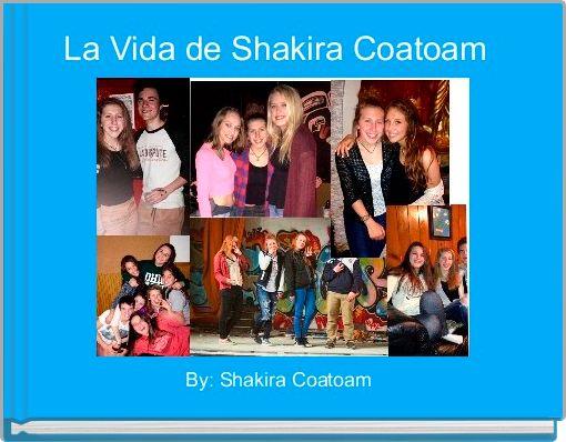 La Vida de Shakira Coatoam