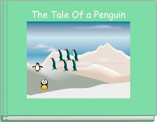 The Tale Of a Penguin