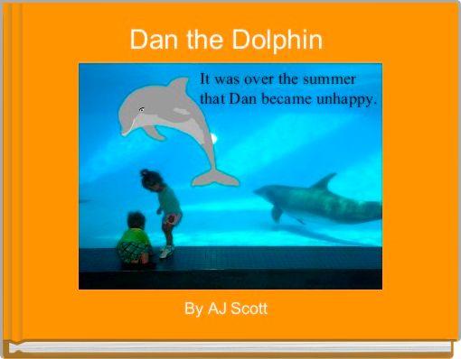 Dan the Dolphin