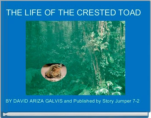 THE LIFE OF THE CRESTED TOAD