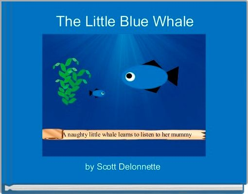 The Little Blue Whale