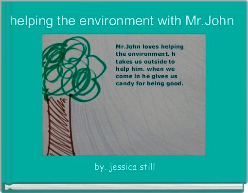 helping the environment with Mr.John
