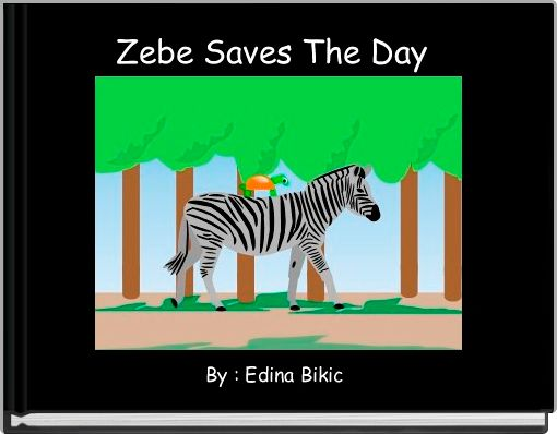 Zebe Saves The Day
