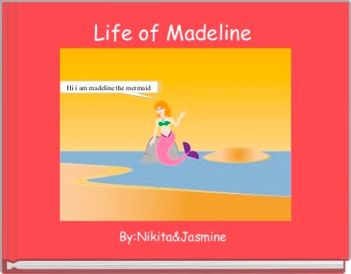 Life of Madeline