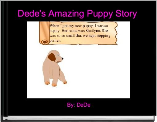 Dede's Amazing Puppy Story