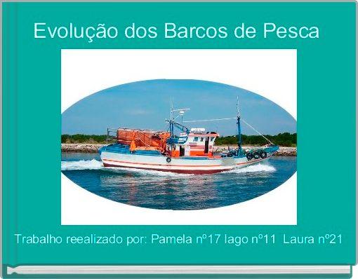 Evolução dos Barcos de Pesca