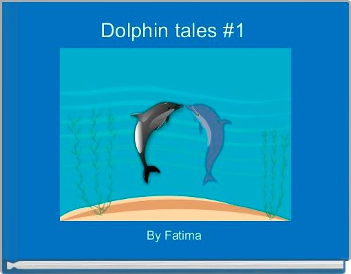Dolphin tales #1
