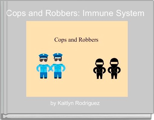 Cops and Robbers: Immune System