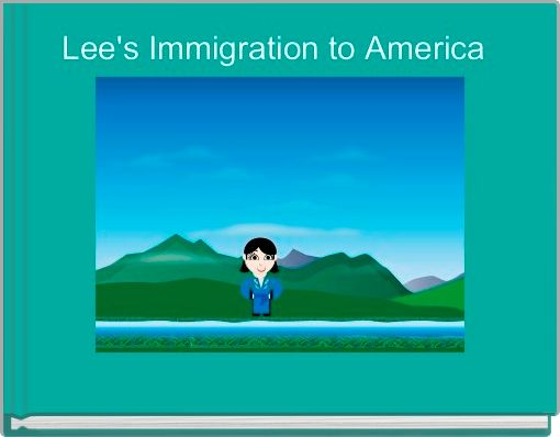 Lee's Immigration to America