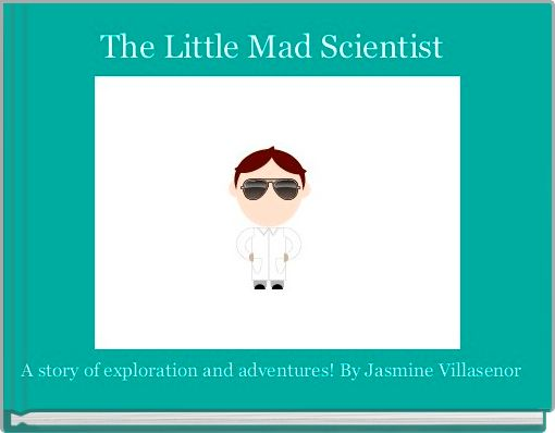 The Little Mad Scientist