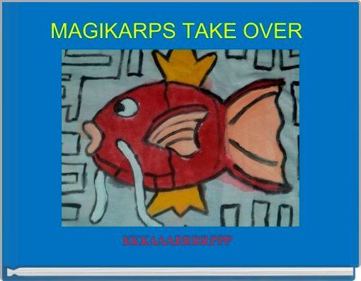 MAGIKARPS TAKE OVER