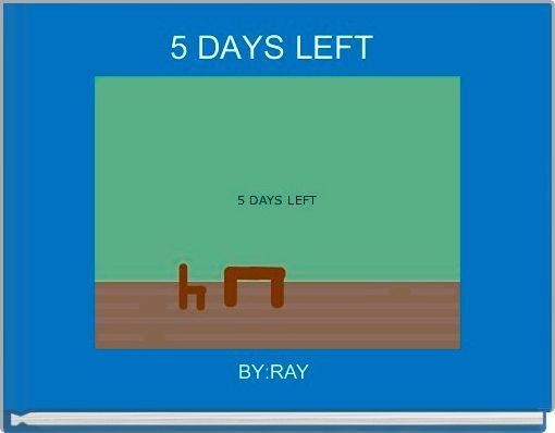 5 DAYS LEFT