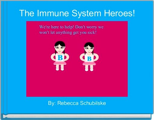The Immune System Heroes!
