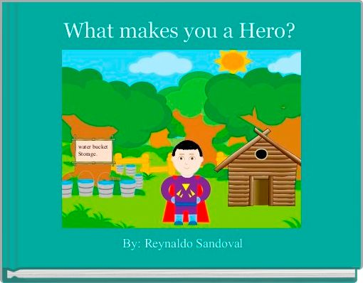 What makes you a Hero?