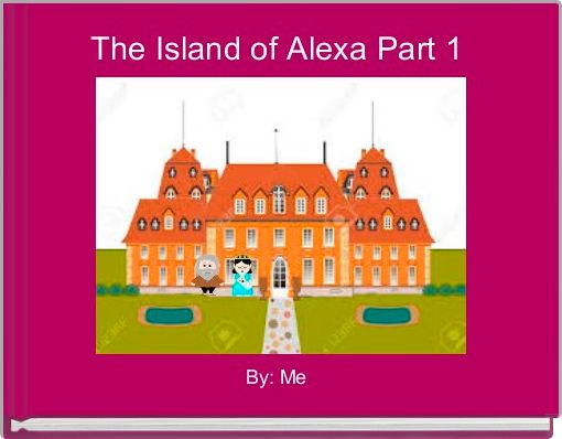 The Island of Alexa Part 1