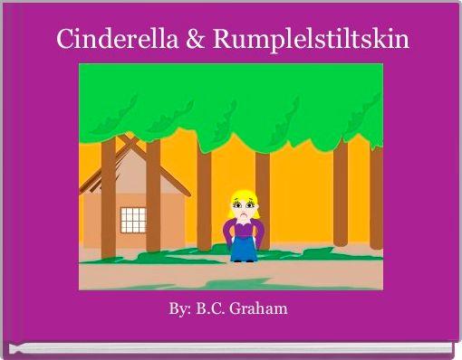 Cinderella & Rumplelstiltskin