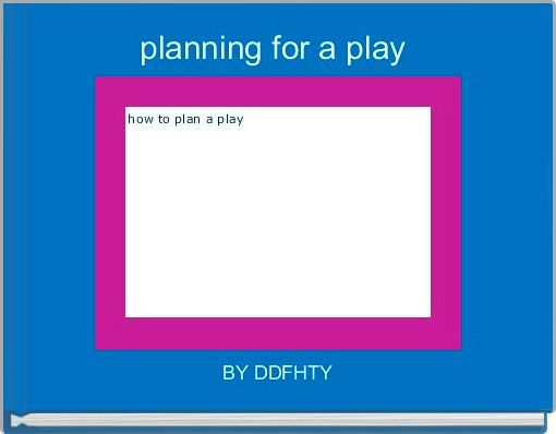 planning for a play