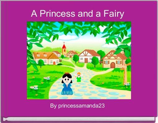 A Princess and a Fairy