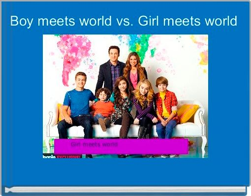 Boy meets world vs. Girl meets world