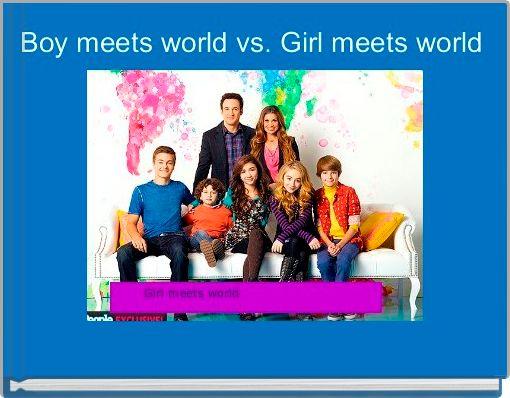 Boy meets world vs. Girl meets world