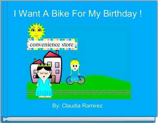 I Want A Bike For My Birthday !