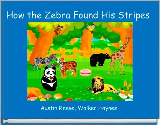 How the Zebra Found His Stripes