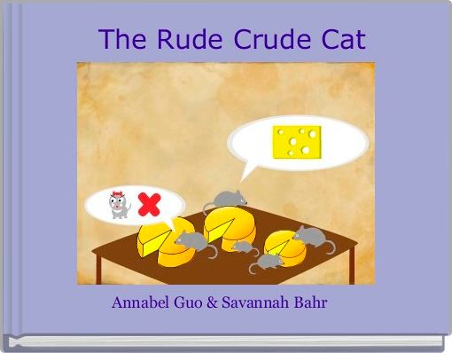 The Rude Crude Cat