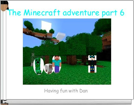 The Minecraft adventure part 6