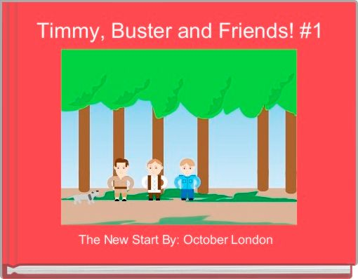 Timmy, Buster and Friends! #1