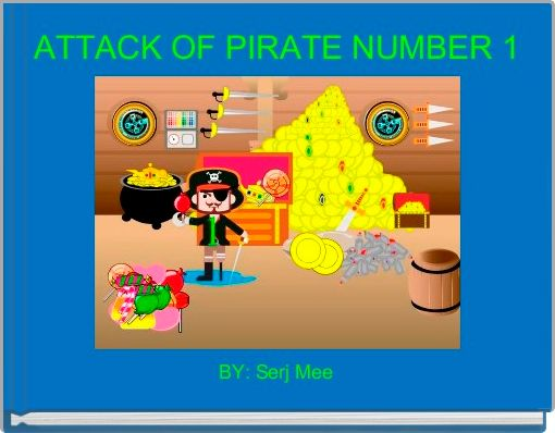 ATTACK OF PIRATE NUMBER 1