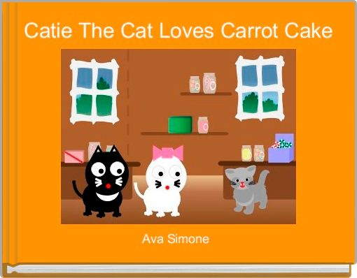 Catie The Cat Loves Carrot Cake