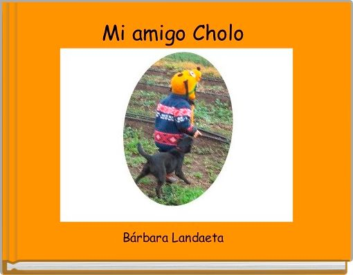 Mi amigo Cholo