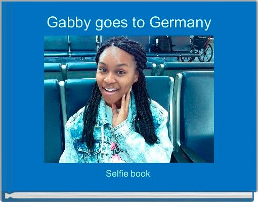 Gabby goes to Germany