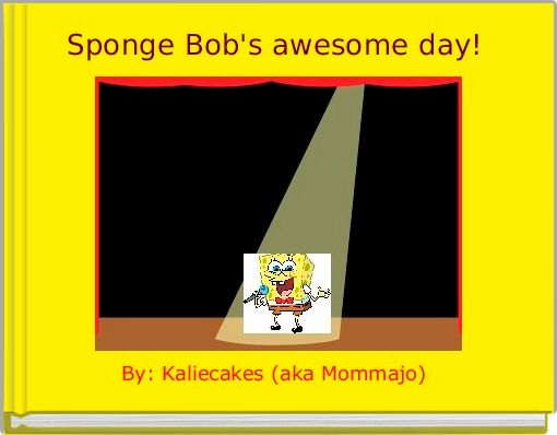 Sponge Bob's awesome day!