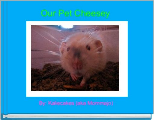 Our Pet Cheesey