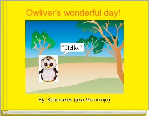 Owliver's wonderful day!