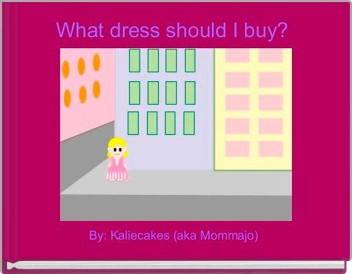What dress should I buy?