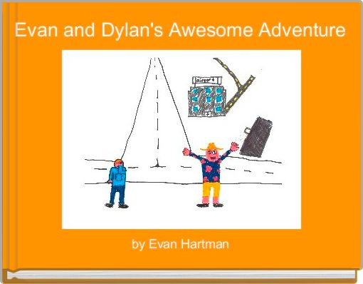 Evan and Dylan's Awesome Adventure