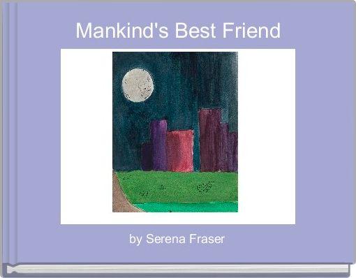 Mankind's Best Friend