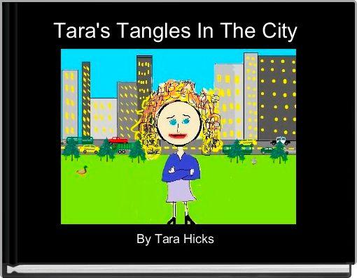Tara's Tangles In The City