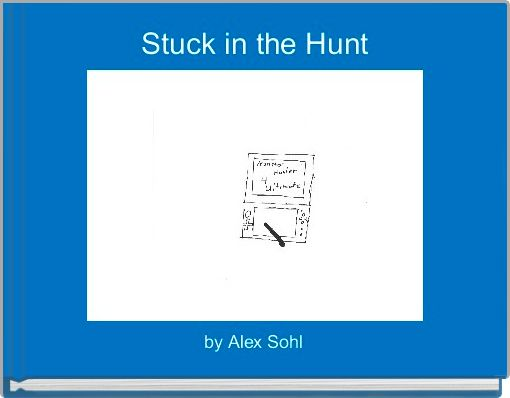 Stuck in the Hunt