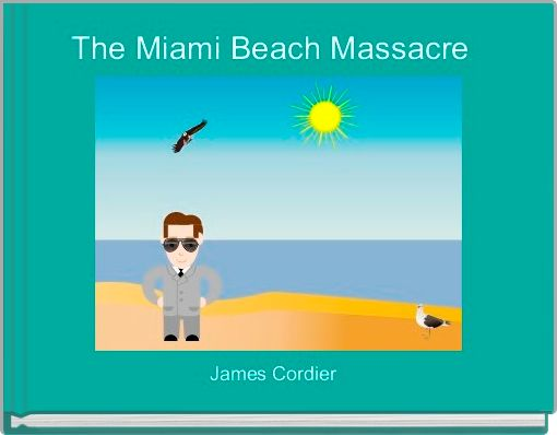 The Miami Beach Massacre