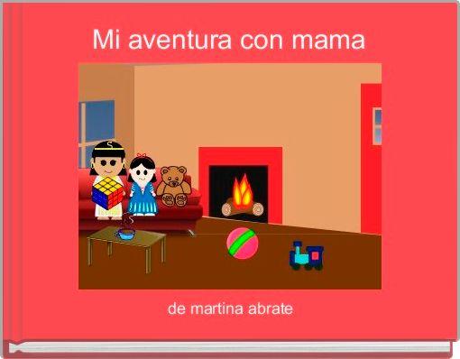 Mi aventura con mama